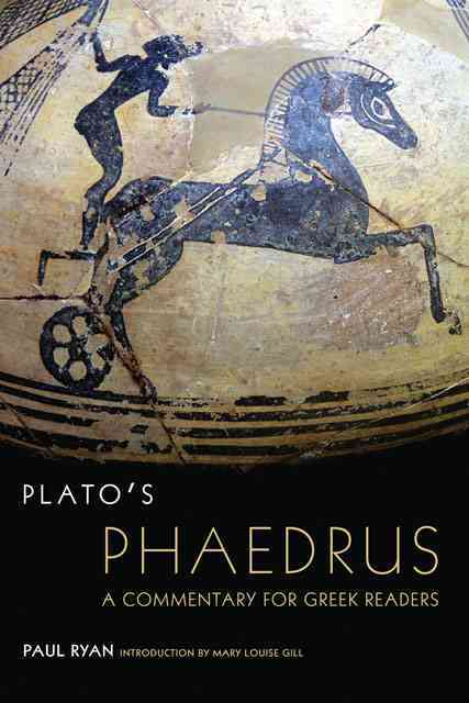 Plato's Phaedrus By Ryan, Paul/ Gill, Mary L. (INT)